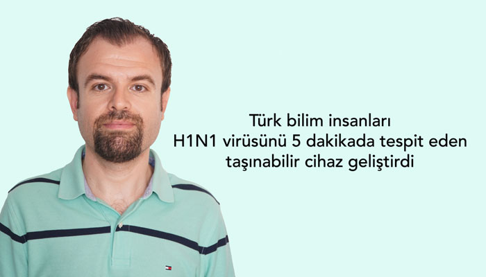 Turkish scientists have developed a portable device that is able to detect the H1N1 virus in 5 minutes