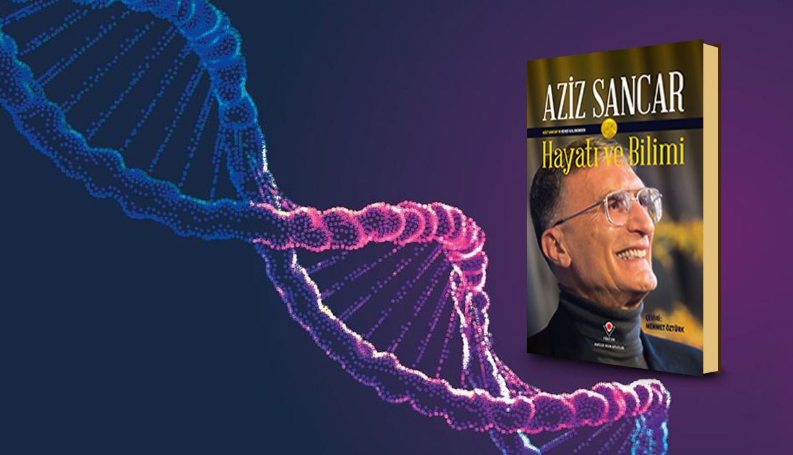 AZIZ SANCAR BOOK PUBLISHED BY TUBITAK POPULAR SCIENCE PUBLICATIONS